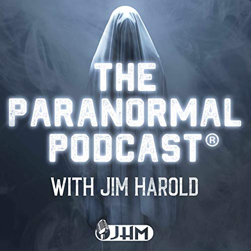 The Paranormal Podcast With Jim Harold