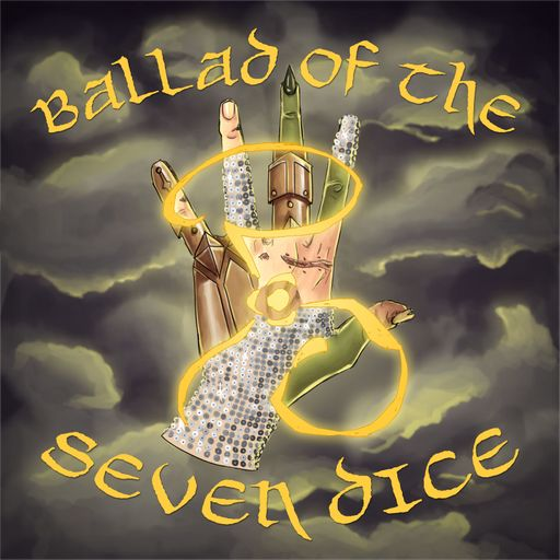 Ballad of the Seven Dice